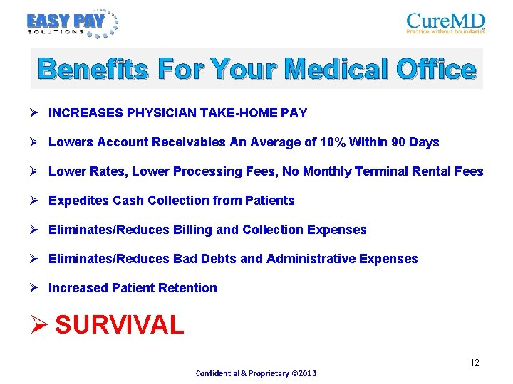 Benefits For Your Medical Office Ø INCREASES PHYSICIAN TAKE-HOME PAY Ø Lowers Account Receivables