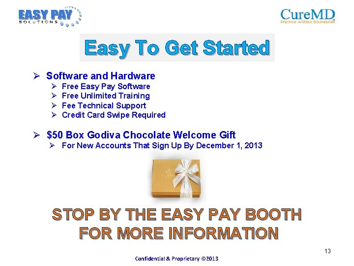 Easy To Get Started Ø Software and Hardware Ø Ø Free Easy Pay Software