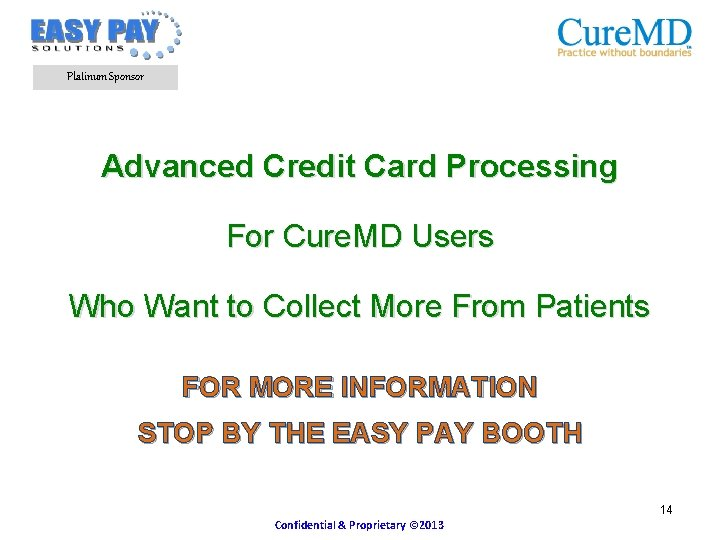 Platinum Sponsor Advanced Credit Card Processing For Cure. MD Users Who Want to Collect
