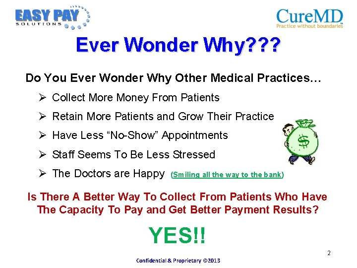 Ever Wonder Why? ? ? Do You Ever Wonder Why Other Medical Practices… Ø