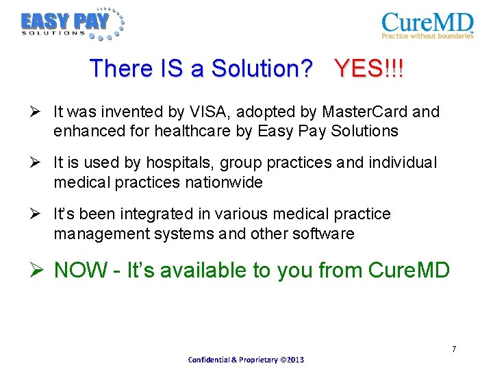 There IS a Solution? YES!!! Ø It was invented by VISA, adopted by Master.