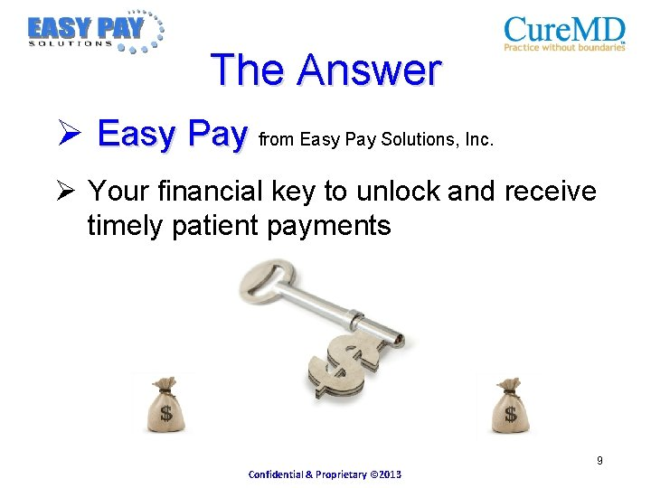 The Answer Ø Easy Pay from Easy Pay Solutions, Inc. Ø Your financial key