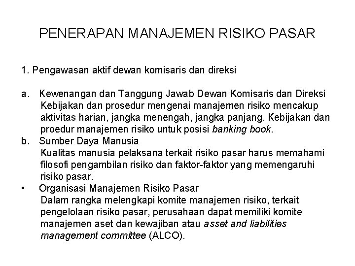 PENERAPAN MANAJEMEN RISIKO PASAR 1. Pengawasan aktif dewan komisaris dan direksi a. Kewenangan dan
