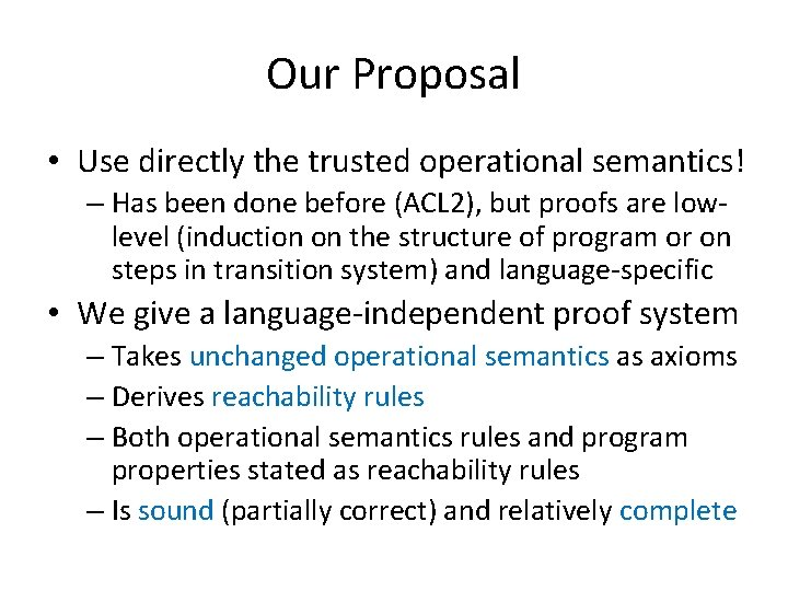 Our Proposal • Use directly the trusted operational semantics! – Has been done before