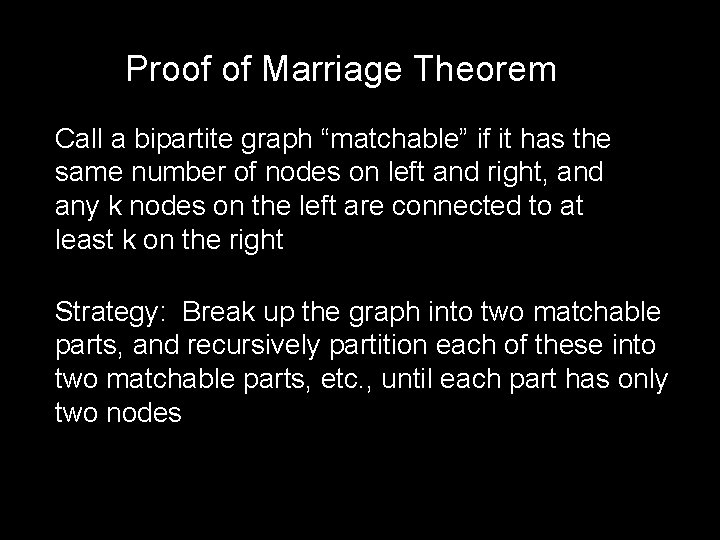 """Proof of Marriage Theorem Call a bipartite graph """"matchable"""" if it has the same"""
