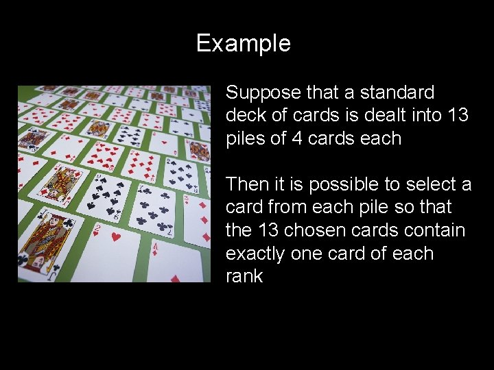 Example Suppose that a standard deck of cards is dealt into 13 piles of