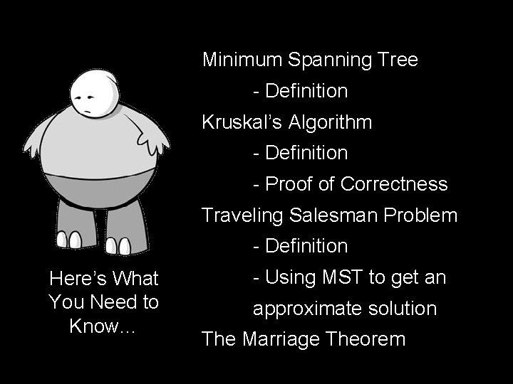 Minimum Spanning Tree - Definition Kruskal's Algorithm - Definition - Proof of Correctness Traveling