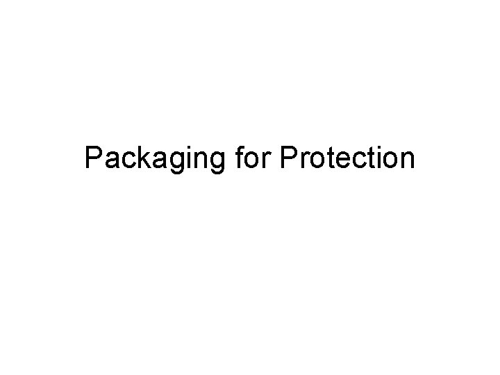 Packaging for Protection