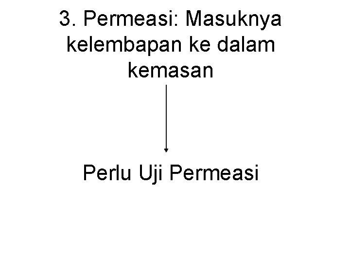 3. Permeasi: Masuknya kelembapan ke dalam kemasan Perlu Uji Permeasi