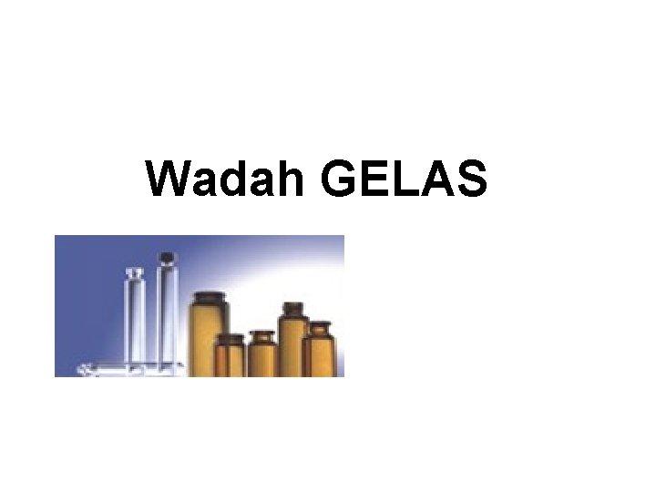 Wadah GELAS