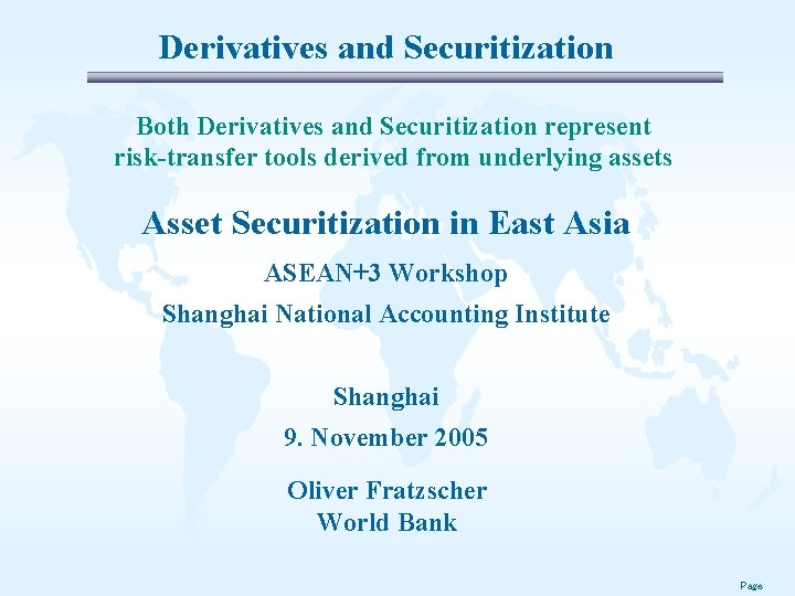 Derivatives and Securitization Both Derivatives and Securitization represent risk-transfer tools derived from underlying assets