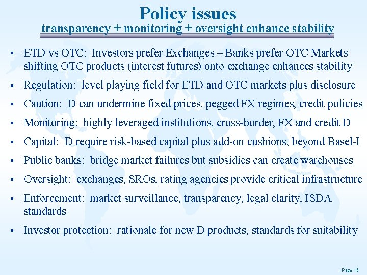 Policy issues transparency + monitoring + oversight enhance stability § ETD vs OTC: Investors