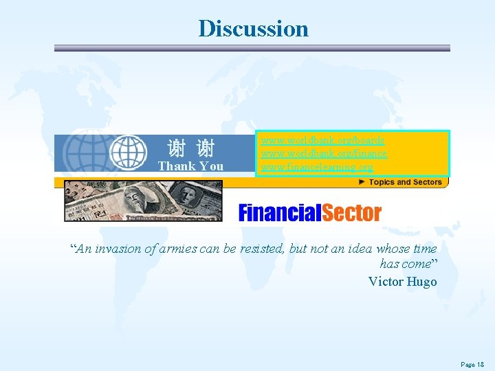 Discussion 谢 谢 Thank You www. worldbank. org/boards www. worldbank. org/finance www. financelearning. org
