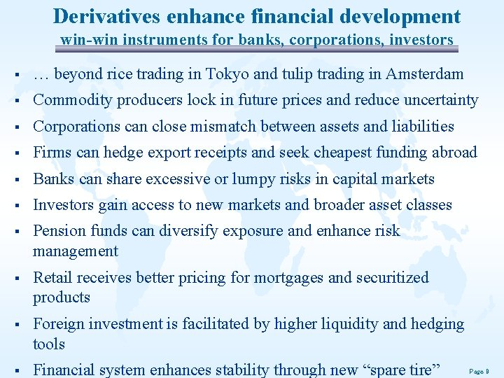 Derivatives enhance financial development win-win instruments for banks, corporations, investors § … beyond rice