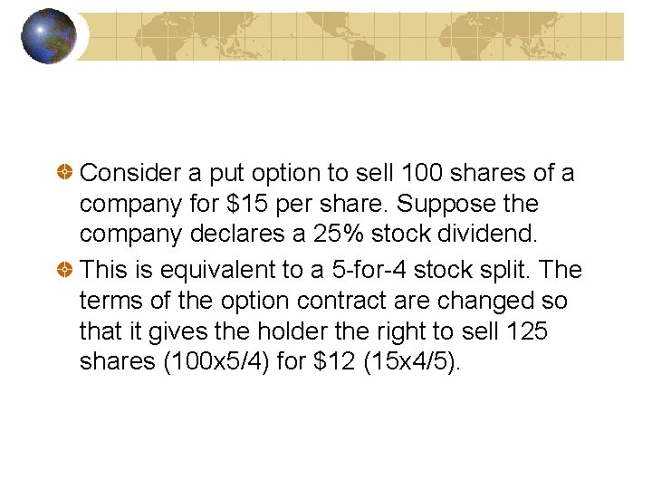 Consider a put option to sell 100 shares of a company for $15 per