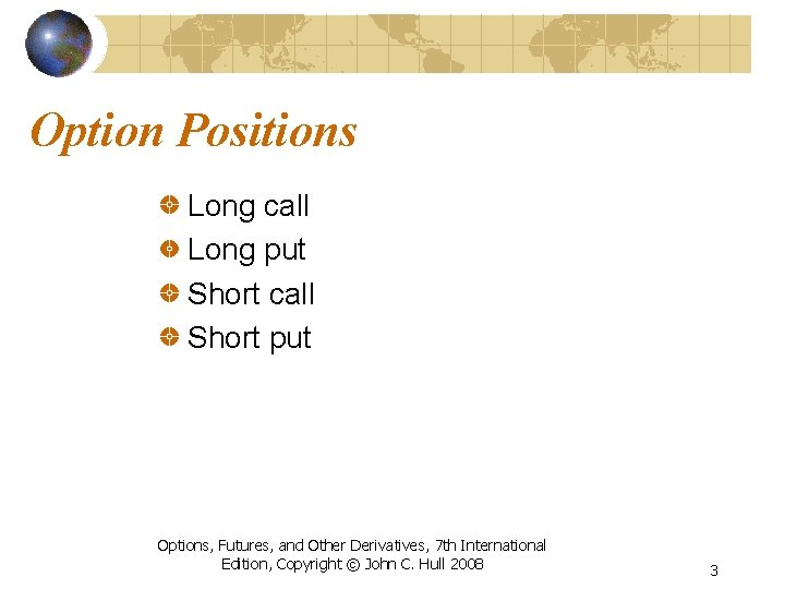 Option Positions Long call Long put Short call Short put Options, Futures, and Other