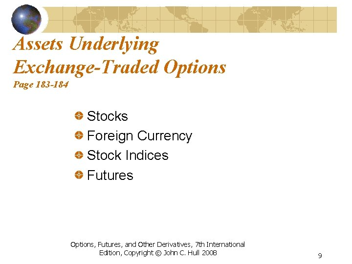 Assets Underlying Exchange-Traded Options Page 183 -184 Stocks Foreign Currency Stock Indices Futures Options,