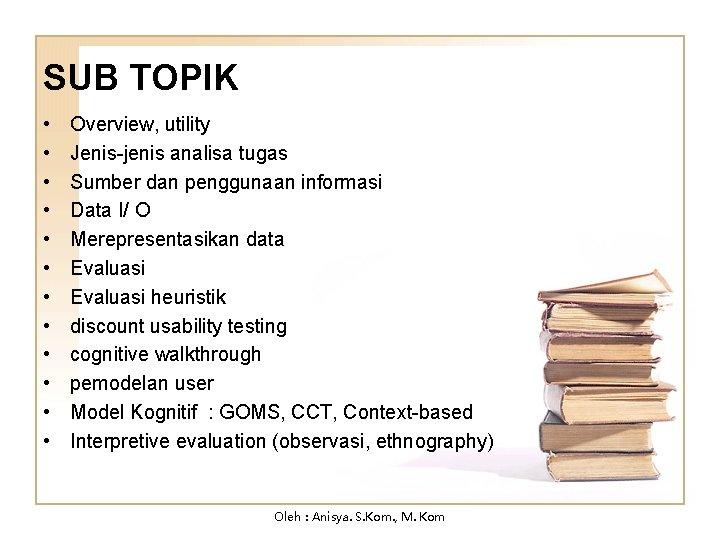 SUB TOPIK • • • Overview, utility Jenis-jenis analisa tugas Sumber dan penggunaan informasi