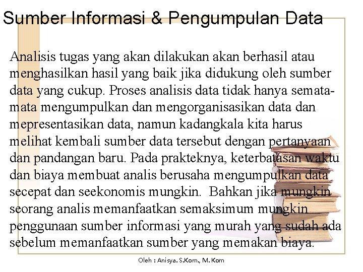 Sumber Informasi & Pengumpulan Data Analisis tugas yang akan dilakukan akan berhasil atau menghasilkan