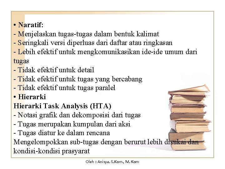 • Naratif: - Menjelaskan tugas-tugas dalam bentuk kalimat - Seringkali versi diperluas dari