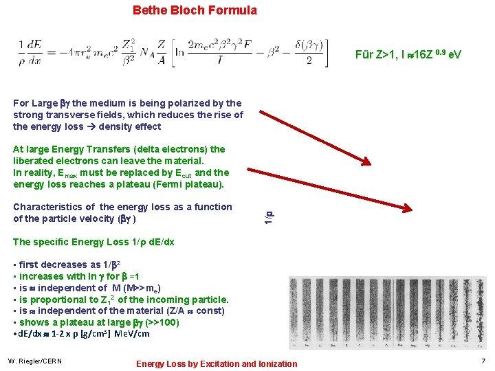 Bethe Bloch Formula Für Z>1, I 16 Z 0. 9 e. V For Large