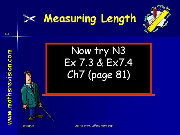 Measuring Length www. mathsrevision. com N 3 Now try N 3 Ex 7. 3