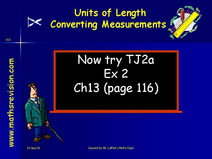 Units of Length Converting Measurements www. mathsrevision. com N 3 Now try TJ 2
