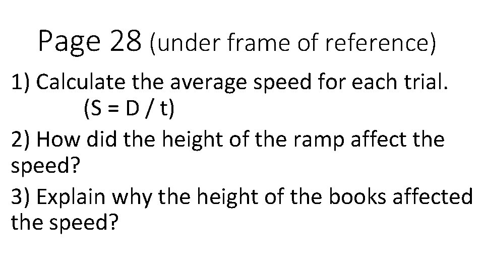 Page 28 (under frame of reference) 1) Calculate the average speed for each trial.