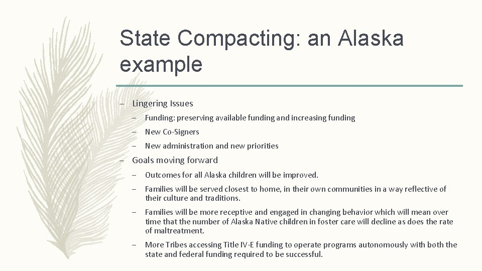 State Compacting: an Alaska example – Lingering Issues – Funding: preserving available funding and