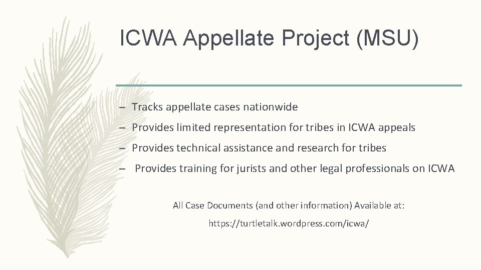 ICWA Appellate Project (MSU) – Tracks appellate cases nationwide – Provides limited representation for