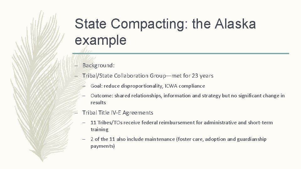 State Compacting: the Alaska example – Background: – Tribal/State Collaboration Group—met for 23 years