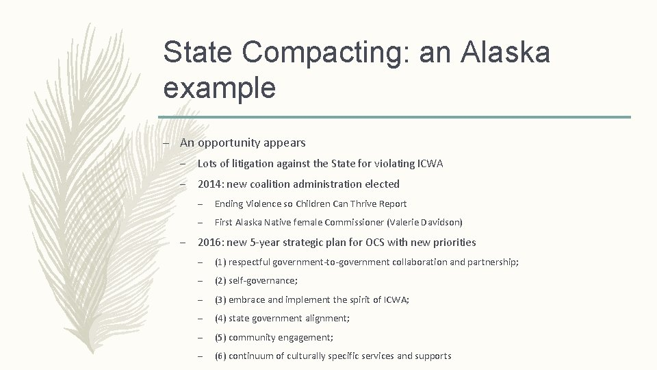 State Compacting: an Alaska example – An opportunity appears – Lots of litigation against