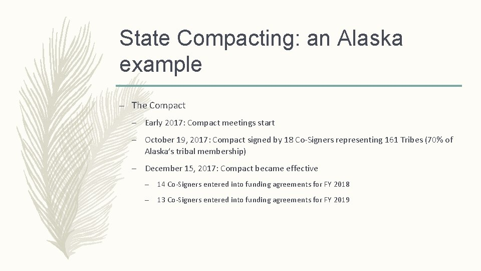State Compacting: an Alaska example – The Compact – Early 2017: Compact meetings start