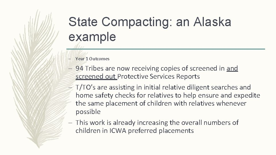 State Compacting: an Alaska example – Year 1 Outcomes – 94 Tribes are now