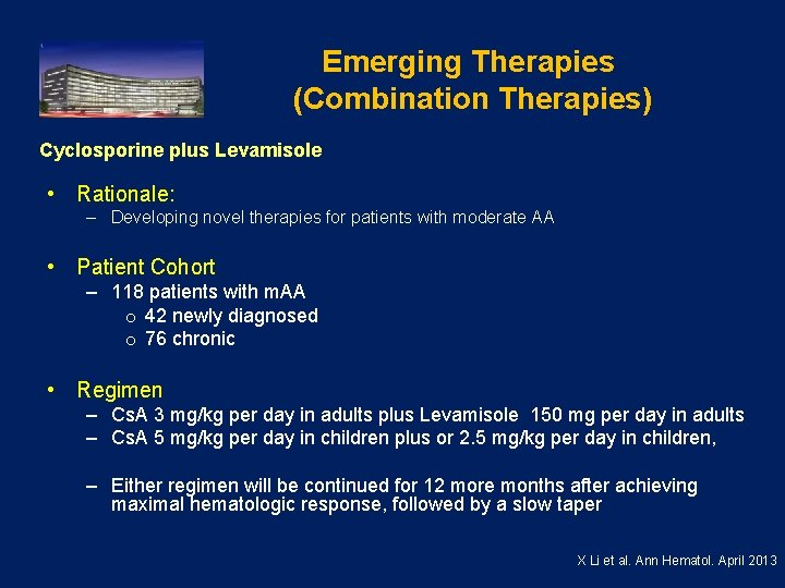 Emerging Therapies (Combination Therapies) Cyclosporine plus Levamisole • Rationale: – Developing novel therapies for