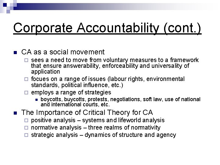 Corporate Accountability (cont. ) n CA as a social movement sees a need to