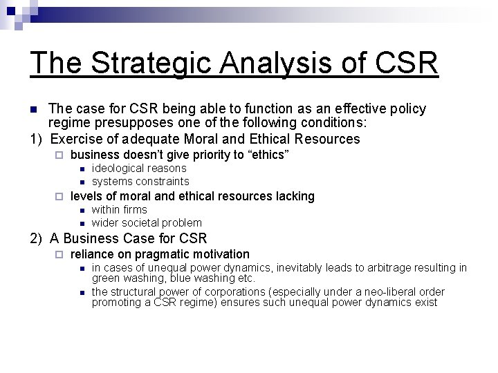 The Strategic Analysis of CSR The case for CSR being able to function as
