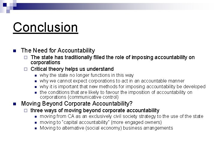 Conclusion n The Need for Accountability The state has traditionally filled the role of