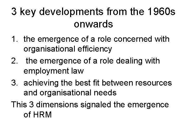 3 key developments from the 1960 s onwards 1. the emergence of a role