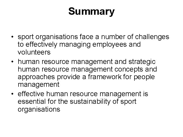 Summary • sport organisations face a number of challenges to effectively managing employees and