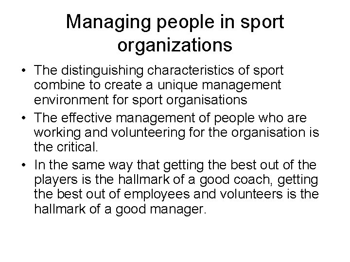 Managing people in sport organizations • The distinguishing characteristics of sport combine to create