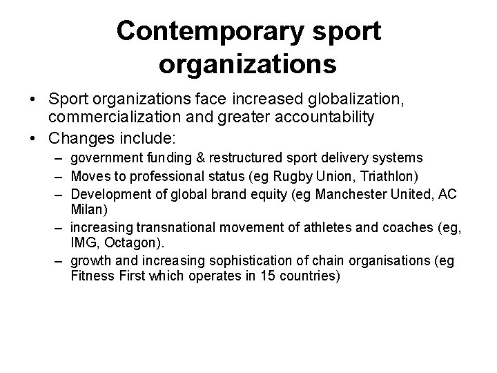 Contemporary sport organizations • Sport organizations face increased globalization, commercialization and greater accountability •
