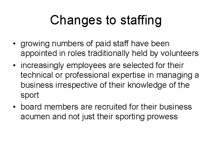 Changes to staffing • growing numbers of paid staff have been appointed in roles