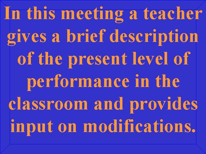 In this meeting a teacher gives a brief description of the present level of