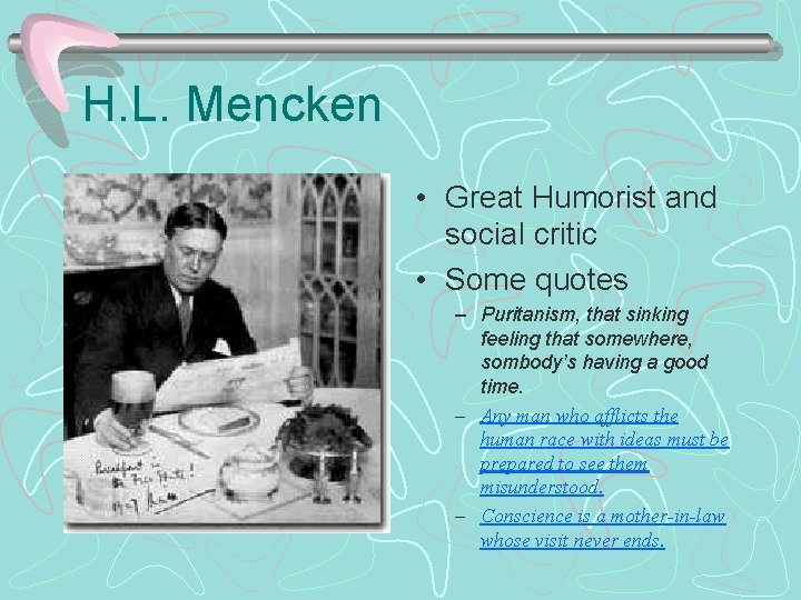 H. L. Mencken • Great Humorist and social critic • Some quotes – Puritanism,