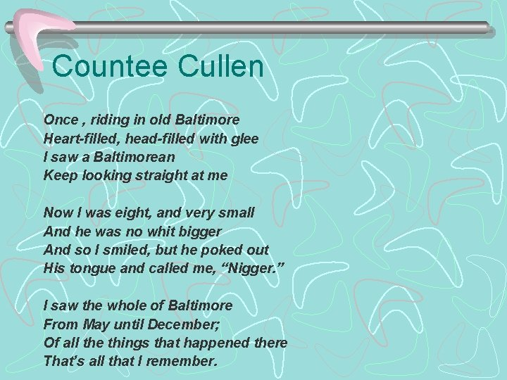 Countee Cullen Once , riding in old Baltimore Heart-filled, head-filled with glee I saw