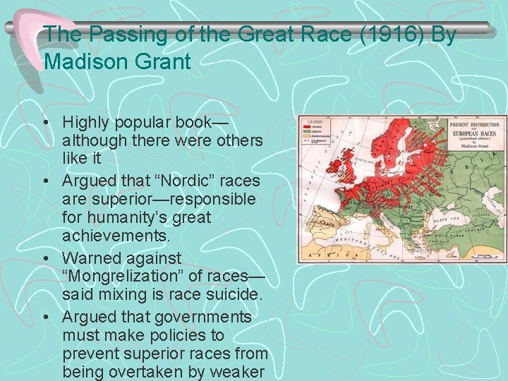 The Passing of the Great Race (1916) By Madison Grant • Highly popular book—