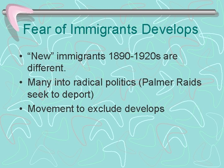 """Fear of Immigrants Develops • """"New"""" immigrants 1890 -1920 s are different. • Many"""