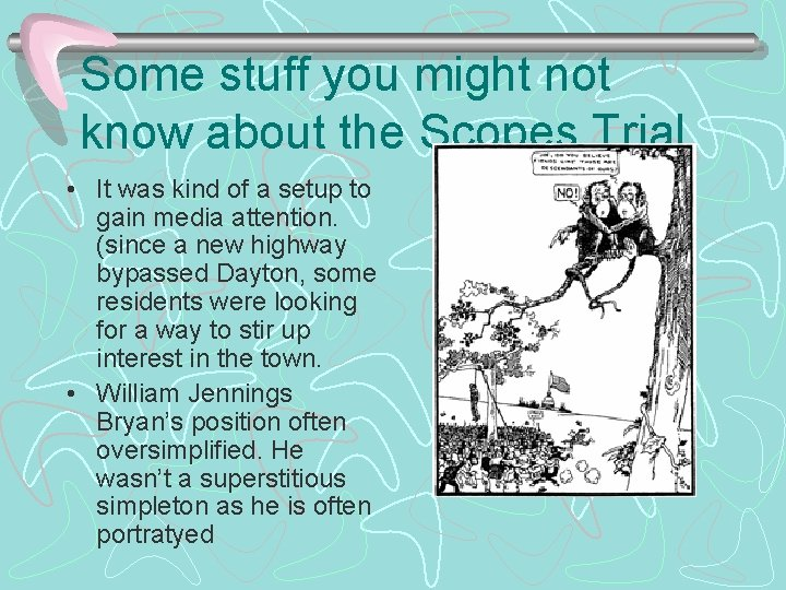 Some stuff you might not know about the Scopes Trial • It was kind