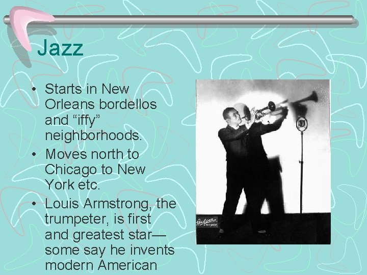 """Jazz • Starts in New Orleans bordellos and """"iffy"""" neighborhoods. • Moves north to"""